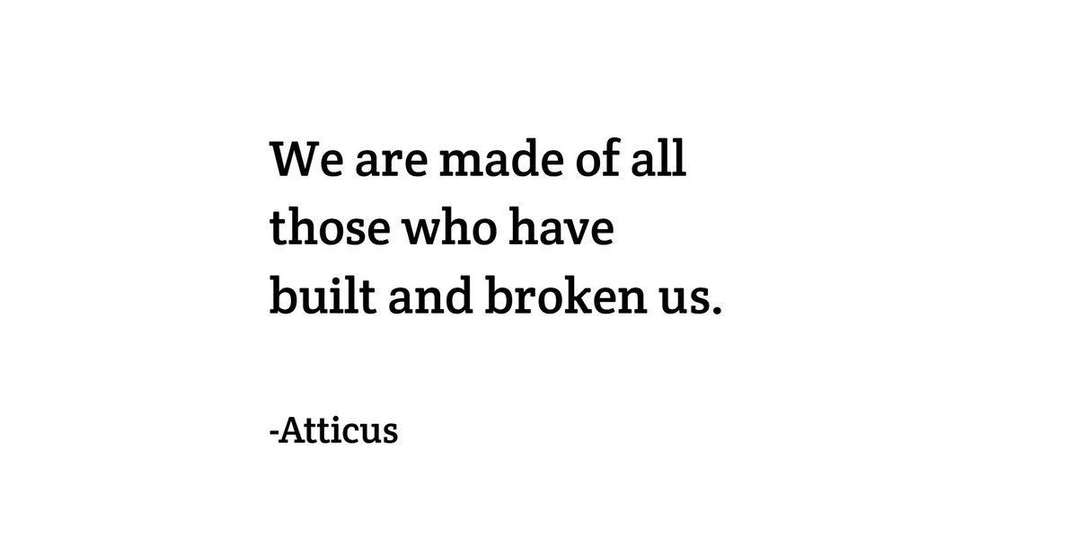 &quot;We are made of all those who have built and broken us.&quot; -Atticus #growth <br>http://pic.twitter.com/iIBP2rfCgy