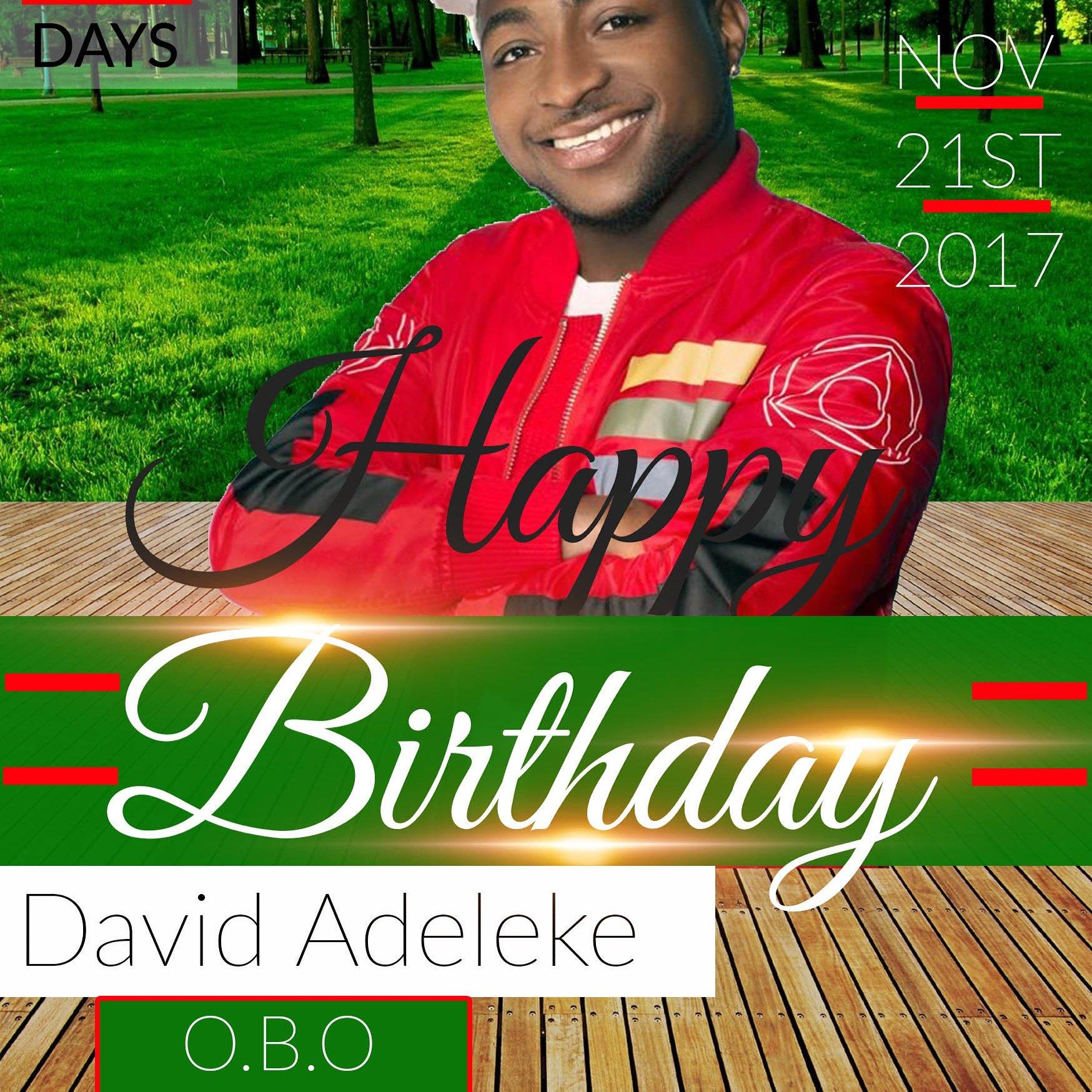 Happy birthday to david adeleke (davido) wish u long life and prosperity in fud health and wealth