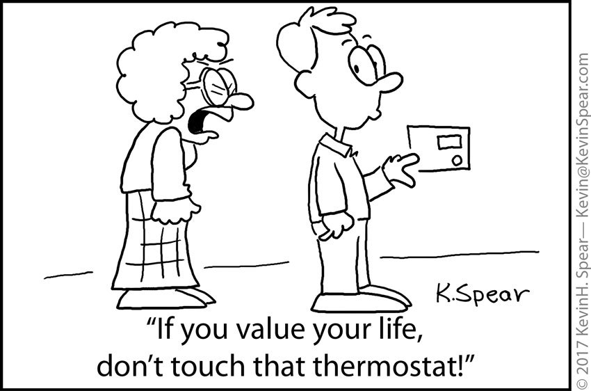 New Cartoon: If you value your life, don't touch that thermostat! http://kevinspear.com/cartoon/life-dont-touch-thermostat…