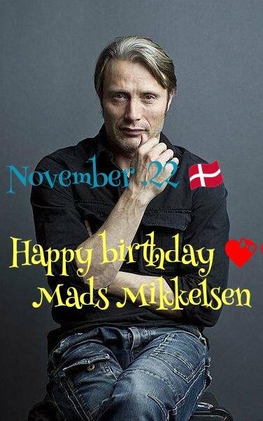 Happy birthday ! Mads Mikkelsen