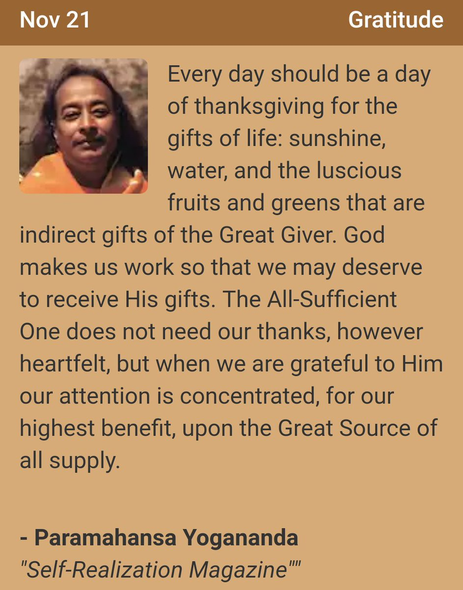 Every day should be a day of #thanksgiving for the #gifts of #life: #sunshine, water, and the luscious fruits and greens that are indirect gifts of the great Giver. #Paramahansa #Yogananda #ParamahansaYogananda #Yoga #Yogi #Gratitude #Meditation #SpiritualQuotes #DailyQuotes<br>http://pic.twitter.com/Zoge9waAvS