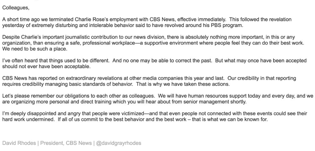 NEW: CBS News terminates Charlie Rose following allegations of sexual misconduct. 'There is absolutely nothing more important, in this or any organization, than ensuring a safe, professional workplace,' says CBS News President David Rhodes.