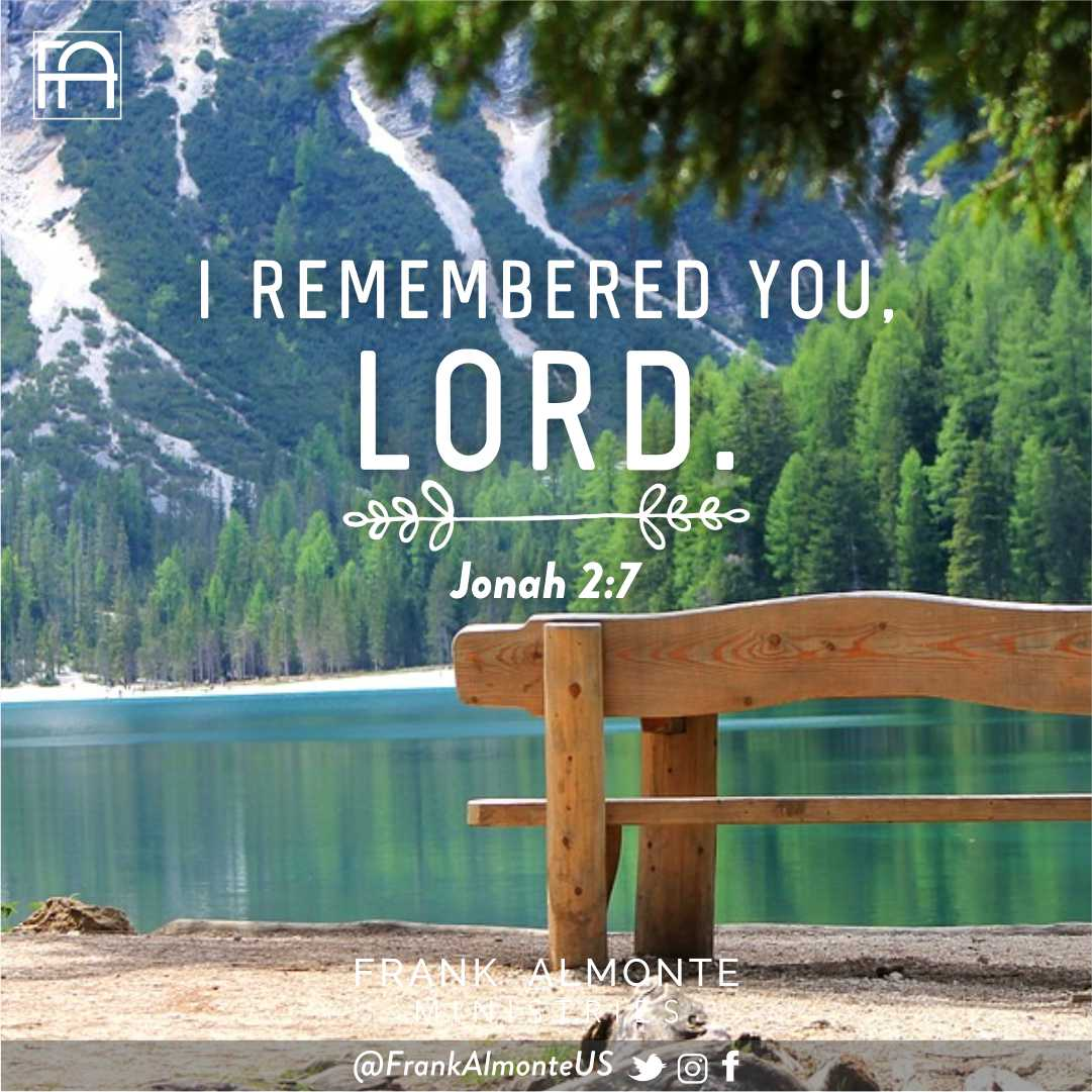 When my life was ebbing away,I remembered you, Lord,and my prayer rose to you,to your holy temple. Jonah 2:7 #FrankAlmonteUS #bible #lord #faith #jesus #christian<br>http://pic.twitter.com/nVT7upHCPo