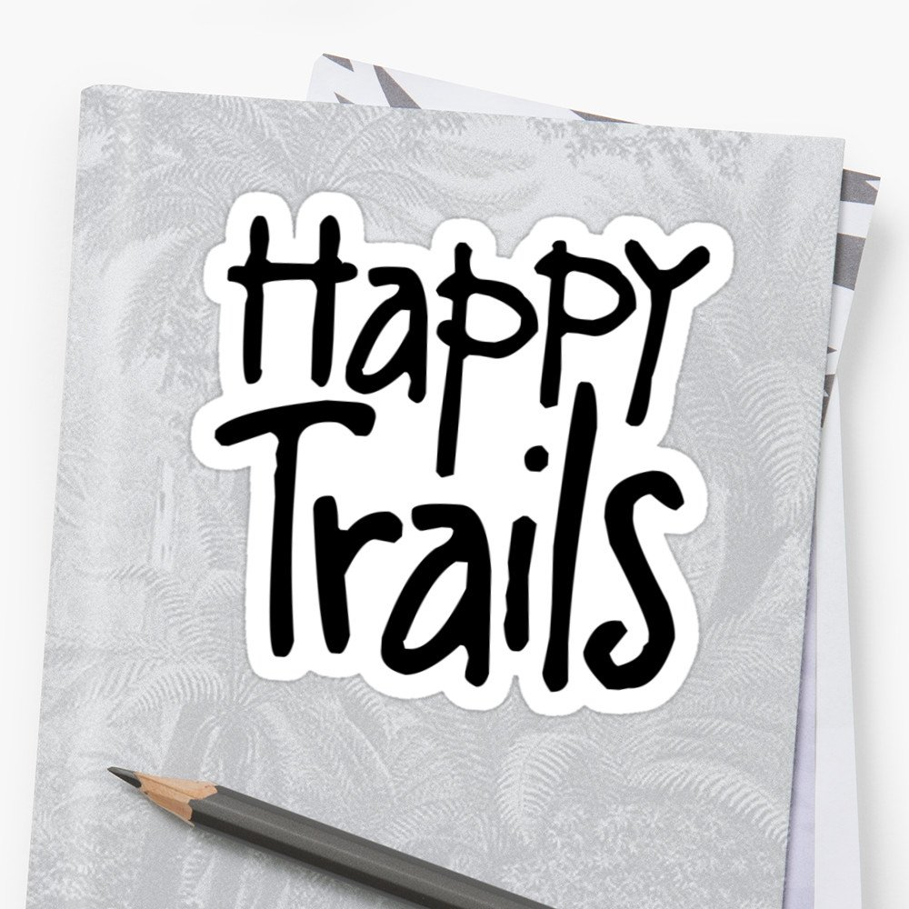Happy Trails  https://www. redbubble.com/people/ludlumd esign/works/24418162-happy-trails?asc=t&amp;p=sticker &nbsp; …  via @redbubble #happytrails #trail #hiking #adventure #outdoors<br>http://pic.twitter.com/rTGtg0UsWj