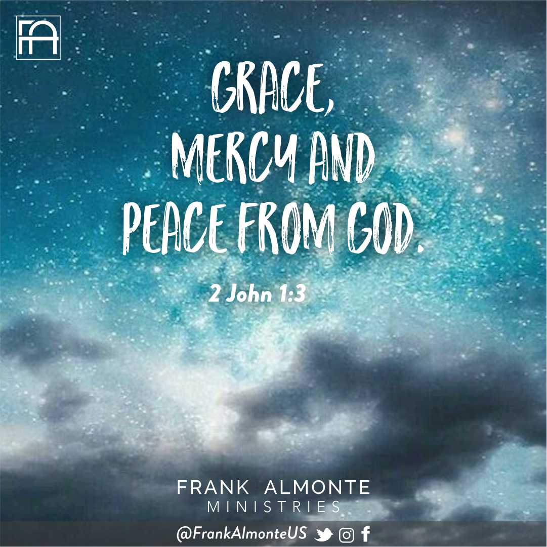 Grace, mercy and peace from God the Father and from Jesus Christ, the Father's Son, will be with us in truth and love. 2 John 1:3  #FrankAlmonteUS #bible #lord #faith #jesus<br>http://pic.twitter.com/B12w8hoR3d
