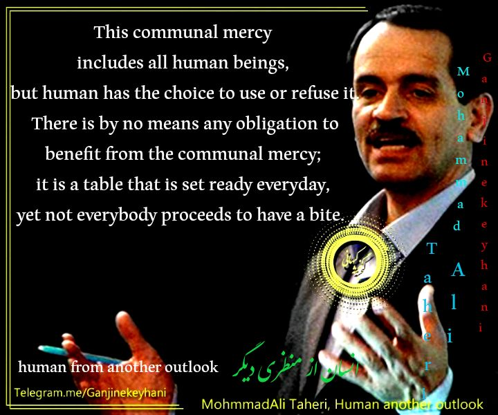 this communal mersy includes all humman beings,but human has the choice to use or refuse it... #FreeTaheri @Sigmargabriel  @Unhumanrights<br>http://pic.twitter.com/zGLH7Pc0ej