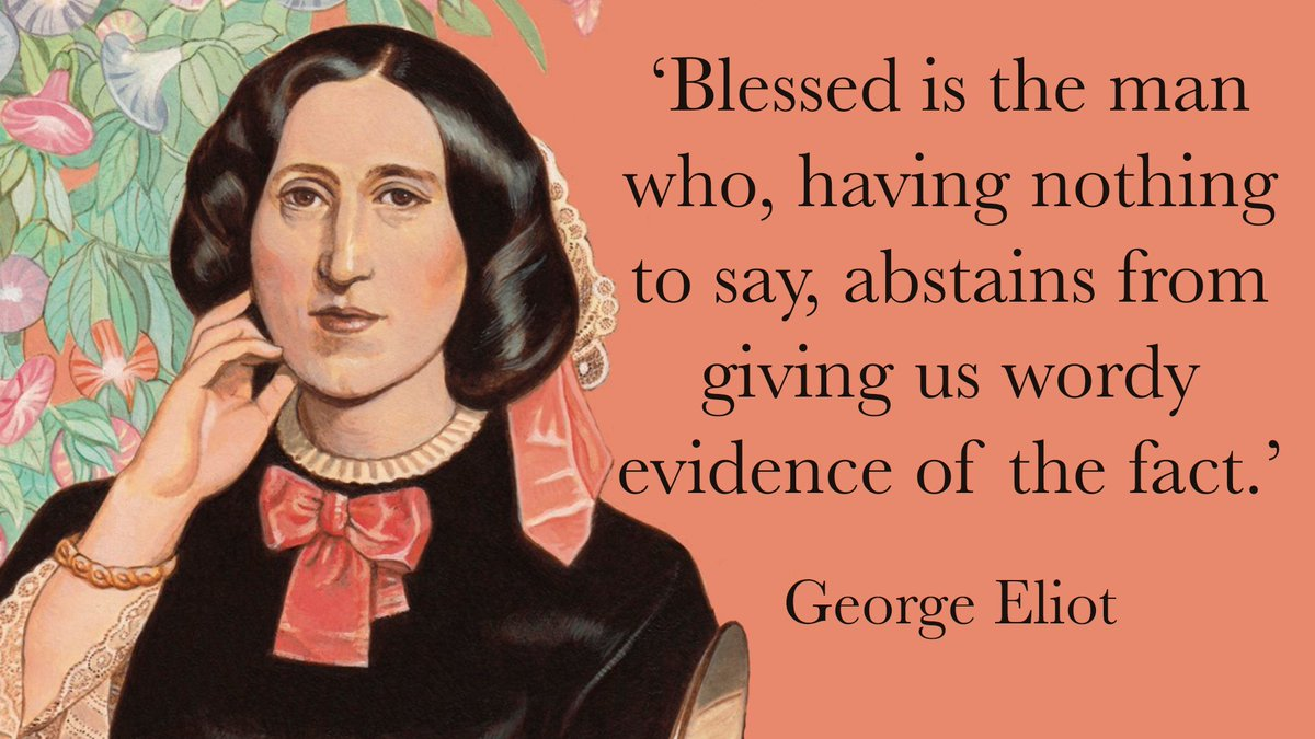 &#39;Blessed is the man who, having nothing to say, abstains from giving us wordy evidence of the fact.&#39; - George Eliot, born #OTD in 1819 #WednesdayWisdom <br>http://pic.twitter.com/lM5lz4iGP9