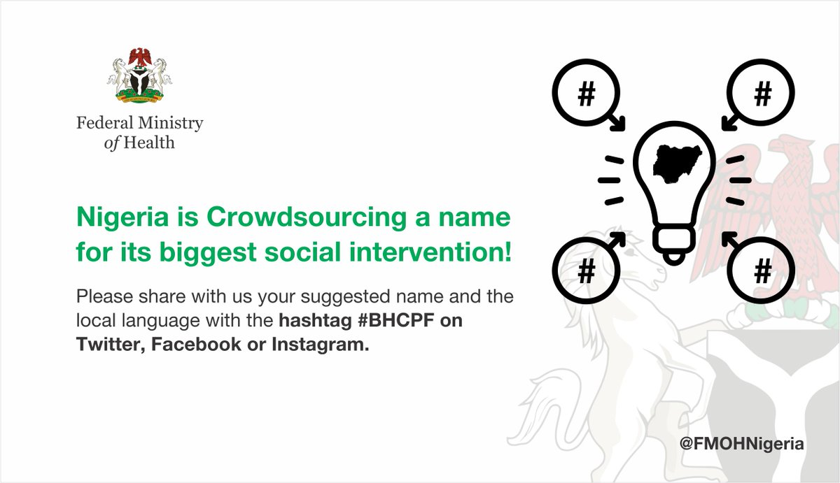 Nigeria is #crowdsourcing a name for a very important social intervention aimed at reaching #8Million citizens in #Rurual #LGAS in its #StartUp phase.  Recommend a name for &quot;Basic Healthcare Provision Fund&quot; in a local language. This is a one week long engagement campaign.  #BHCPF<br>http://pic.twitter.com/kOcXO7pXgg