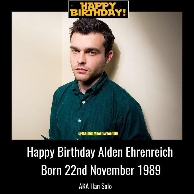 Happy Birthday Alden Ehrenreich aka Han Solo. Born 22nd November 1989.
