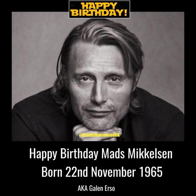 Happy Birthday Mads Mikkelsen aka Galen Erso. Born 22nd  November 1965.
