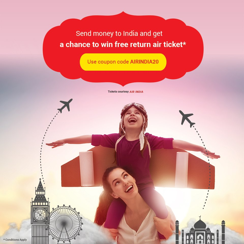 Send Money From Uk To India And Stand A Chance Get Free Return Air Ticket Ured 30 Paisa Extra On 1st Transaction Use Coupon Code Airindia20