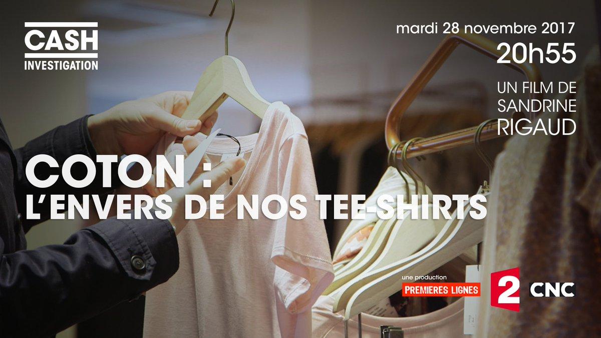 #cashinvestigation 'COTON : l'envers de nos tee-shirts' mardi 28 novembre 20h55 sur @France2tv