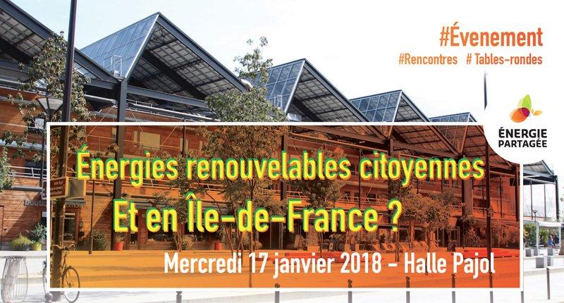 """[ÉVENEMENT] """"Énergies renouvelables citoyennes : Et en Île-de-France ?"""" - Mercredi 17 janvier 2018 - Halle Pajol #Rencontres #Tableronde #EnergieCitoyenne @ademe @iledefrance @ComSipperec @EnergiesPositif  Inscriptions gratuites >  https://www. eventbrite.fr/e/billets-ener gies-renouvelables-citoyennes-et-en-ile-de-france-38072179915  … pic.twitter.com/ER3Yia3C0o"""
