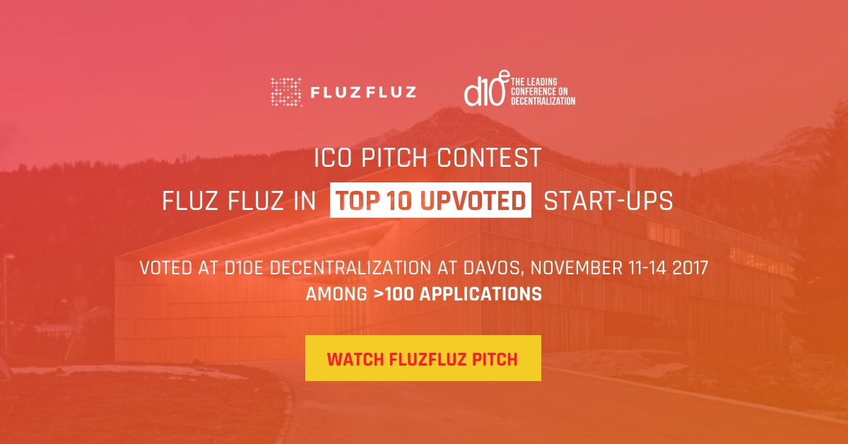 #FluzFluz in Top 10 Upvoted Start-ups Voted at #d10e Decentralization at Davos, November 11-14 Among &gt;100 Applications Watch   https:// youtu.be/dCFml6kvJ84  &nbsp;   #d10e #Blockchain #ICO <br>http://pic.twitter.com/tlW5BZqHCT