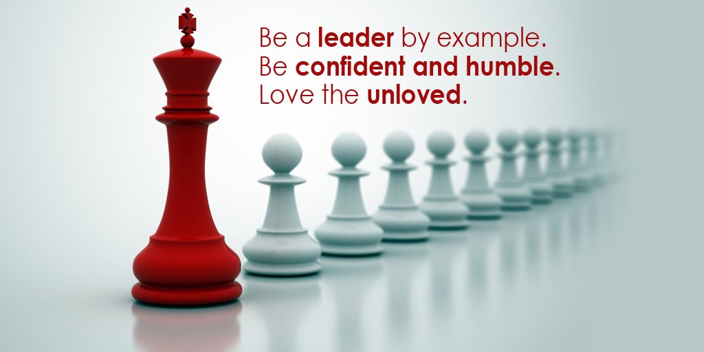 Be a leader by example. Be confident and humble. Love the unloved.  #leadership #quote<br>http://pic.twitter.com/wDNQCACsqE