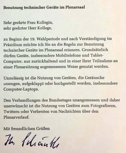 """Dear colleagues, … During sessions of the Bundestag, it's inappropriate – and, therefore, not being appreciated – to use cell phones to take photos, tweet and to disseminate news about the plenary. Friendly regards, Wolfgang Schaeuble."""