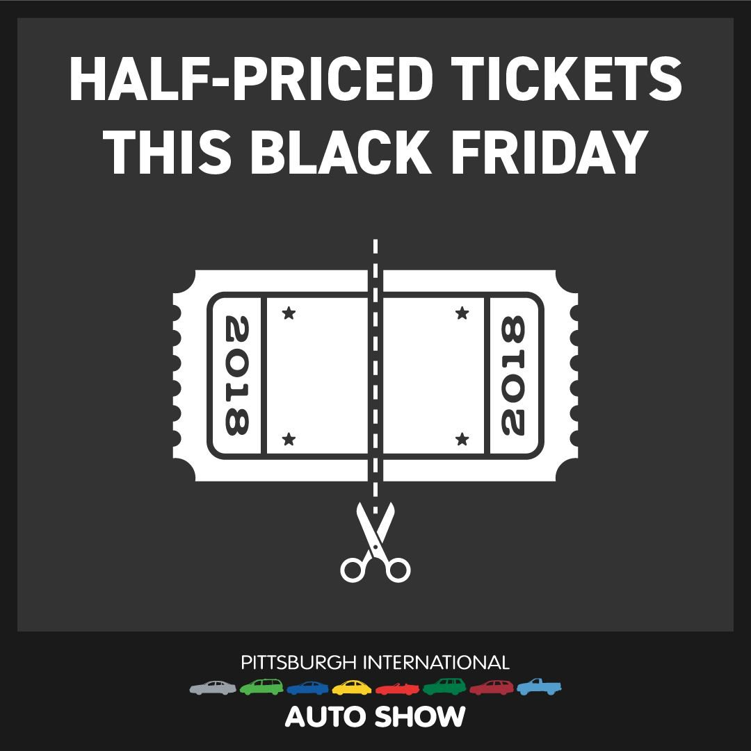 Pittsburgh Auto Show On Twitter Grab Your Auto Show Tickets Half - Auto show tickets price