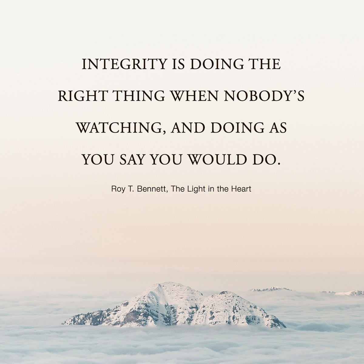 Integrity is doing the right thing when nobody&#39;s watching, and doing as you say you would do. Roy T. Bennett #Leadership <br>http://pic.twitter.com/ihmQrAOZsA