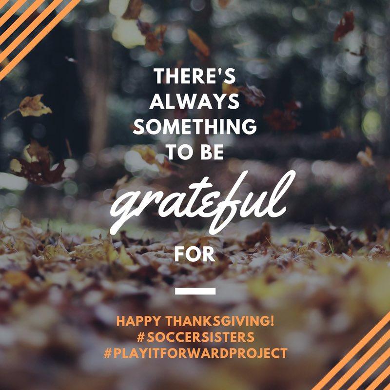 Happy Thanksgiving!! #soccersisters #playitforwardproject