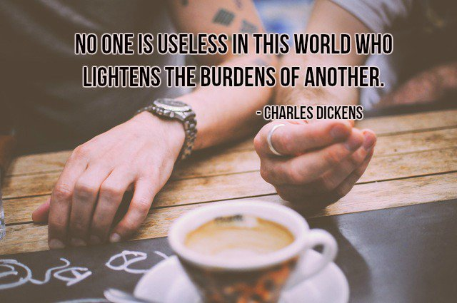 No one is useless in this world who lightens the burdens of another. ~ Charles Dickens #quote #ThursdayThoughts<br>http://pic.twitter.com/ShgMiuJW7D