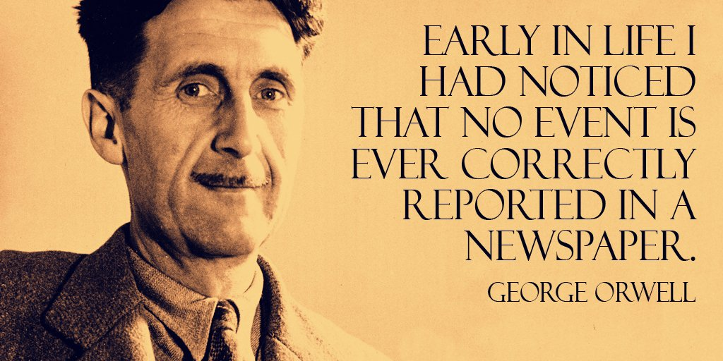 Early in life I had noticed that no event is ever correctly reported in a newspaper. - George Orwell #quote <br>http://pic.twitter.com/coWurzqHWw