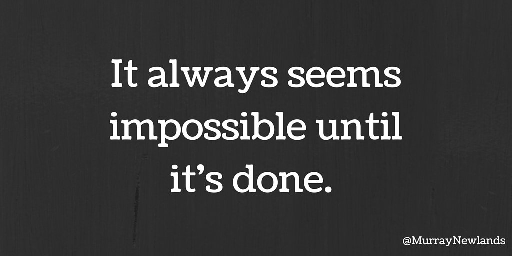 It always seems impossible until it&#39;s done.   #ThursdayThoughts #Inspiration #Motivation <br>http://pic.twitter.com/UvQh6ubjW6