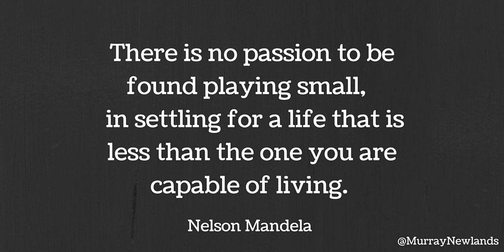 There is no passion to be found in playing small, in settling for a life that is less than the one you are capable of living.  #ThursdayThoughts #Inspiration #Motivation <br>http://pic.twitter.com/cG84VOW9k7