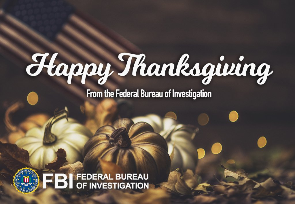 The #FBI wishes everyone a happy and safe #Thanksgiving.