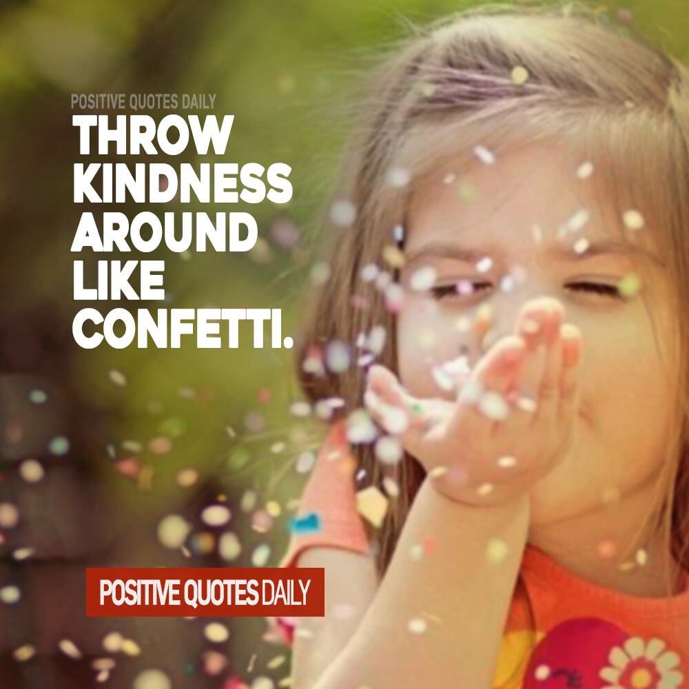 Throwing kindness around like confetti!  #positivepeople #positivevibes <br>http://pic.twitter.com/zeejZ7r2Mn