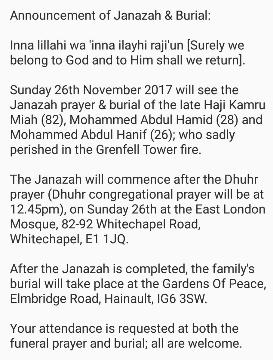Announcement of the Janazah &amp; Burial of the remaining members of the Hakim Family who tragically perished in the #GrenfellTower fire.   Sunday 26th November, 12.45pm | East London Mosque &amp; then Gardens of Peace  #Grenfell #GrenfellTowerFire #JusticeForGrenfell #Justice4Grenfell <br>http://pic.twitter.com/eXXVbg1NBs