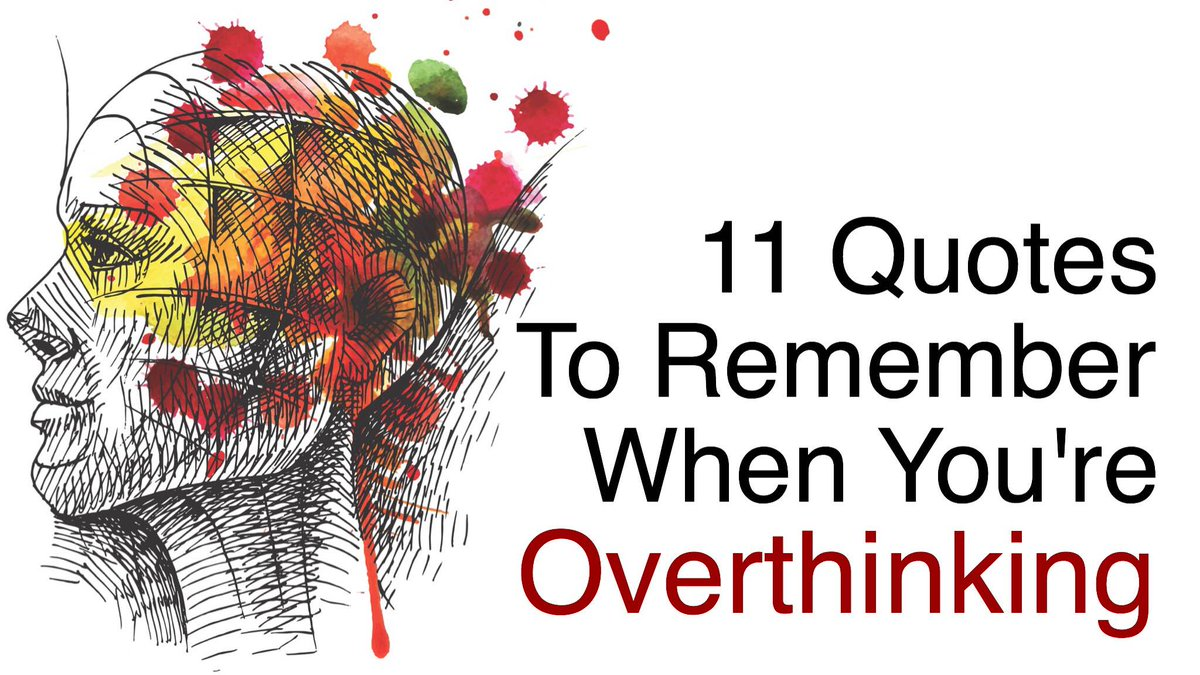 11 Quotes To Remember When You&#39;re #Overthinking -  http:// bit.ly/2lPDtsX  &nbsp;  <br>http://pic.twitter.com/TaOm9zw2ZD