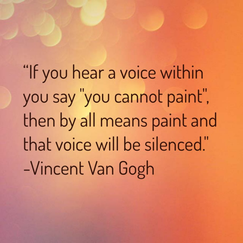 """""""If you hear a voice within you say &quot;you cannot paint&quot;, then by all means paint and that voice will be silenced.&quot;  -Vincent Van Gogh #quote #motivation <br>http://pic.twitter.com/QfJszXrBQJ"""