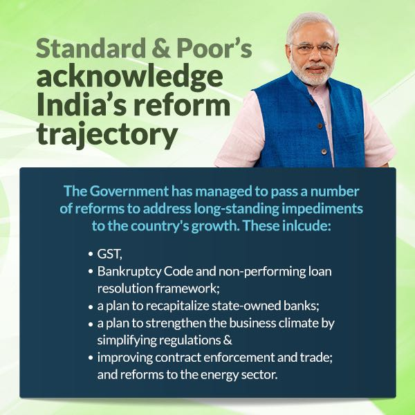 Standard Poors Acknowledge Indias Growth Trajectory The Govt Has Brought In A Number Of Reforms To Address Long Standing Impediments To The Countrys