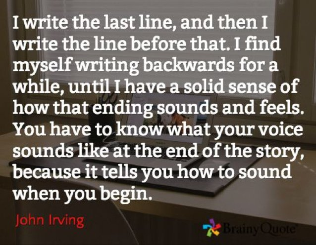 You have to know what your voice sounds like at the end of the story.... -John Irving #amwriting #writerslife <br>http://pic.twitter.com/lpDhSt0HWQ