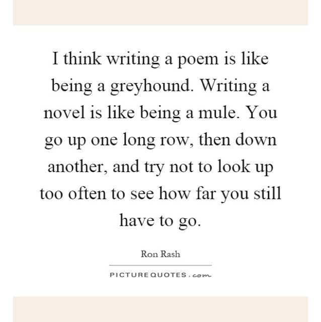 Writing a novel is like being a mule.... -Ron Rash #amwriting #writerslife <br>http://pic.twitter.com/QQ45edMSNF