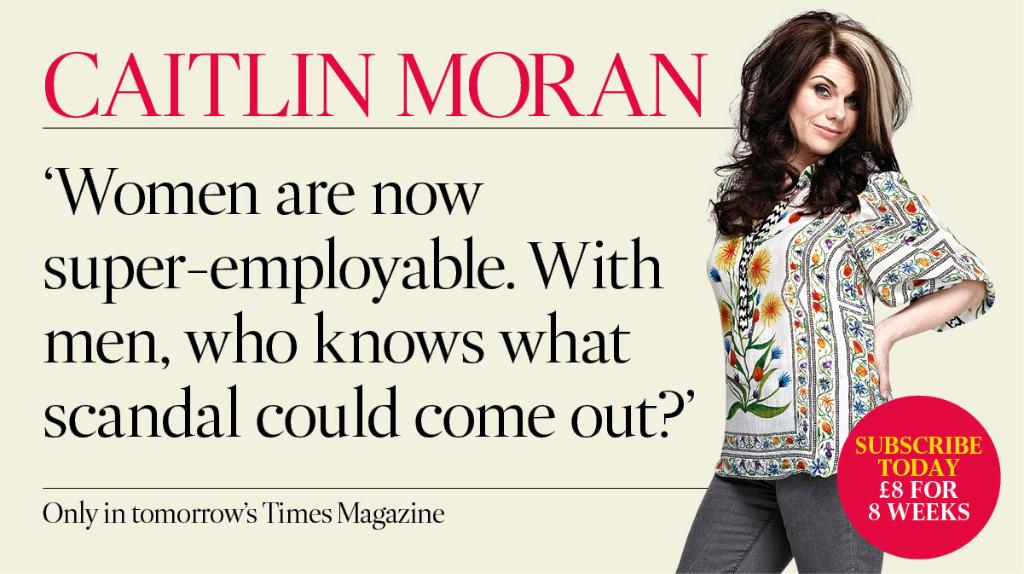 RT @TimesMagazine: It's now risky to employ men, says @caitlinmoran.  Only in tomorrow's Times Magazine. https://t.co/pAdErHyCVl