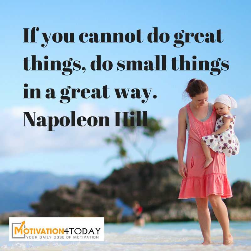 Do small things in a great way #motivati...