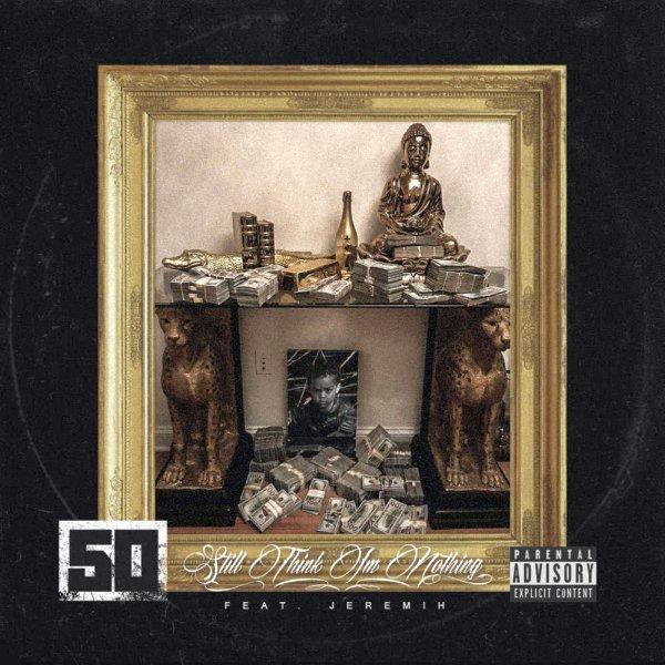 50 Cent Still Think I'm Nothing Lyrics