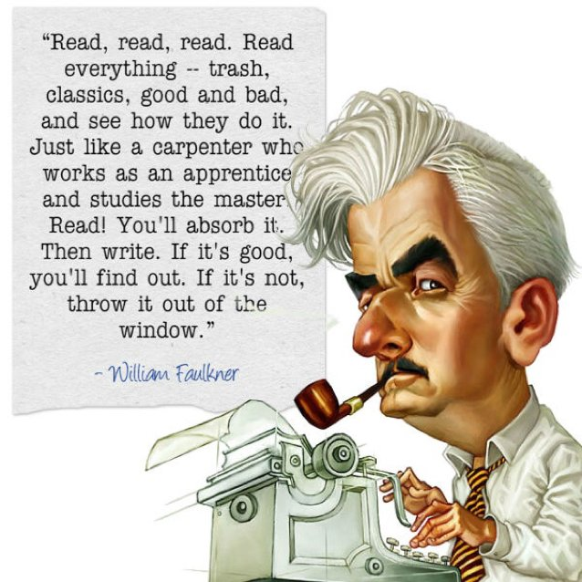 Read, read, read. Read everything...then write. -William Faulkner #amwriting #writerslife <br>http://pic.twitter.com/33OZEFtAh9
