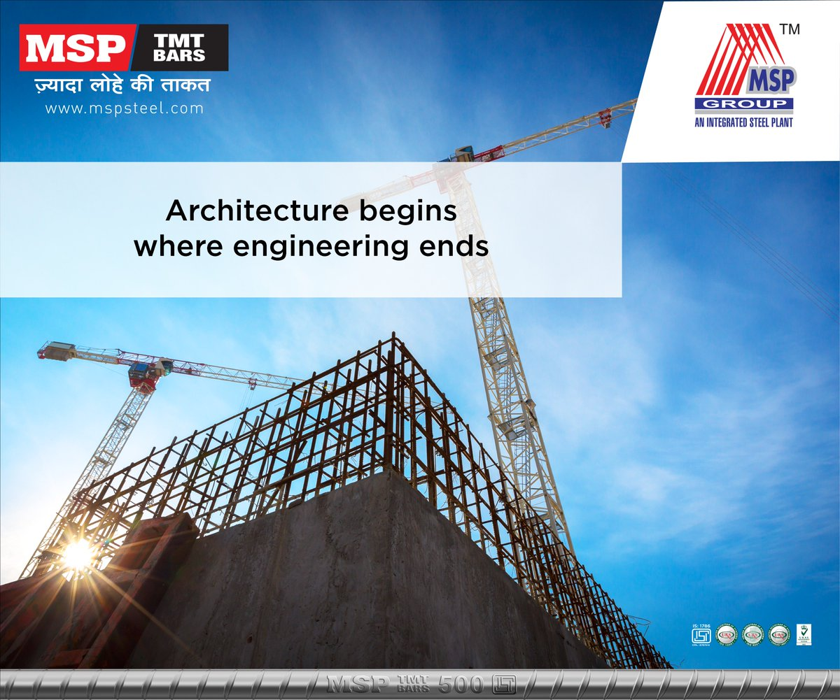 Architecture Begins Where Engineering Ends MSP TMT Bars Are The Strength That Keep All These Together