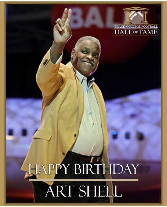 Happy birthday to Black College Football Hall of Fame Class of 2011 Inductee, Art Shell!