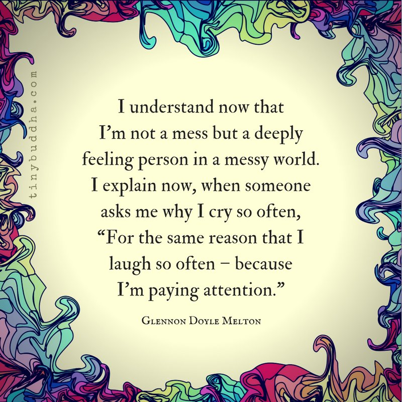 Image result for i understand now that i am not a mess