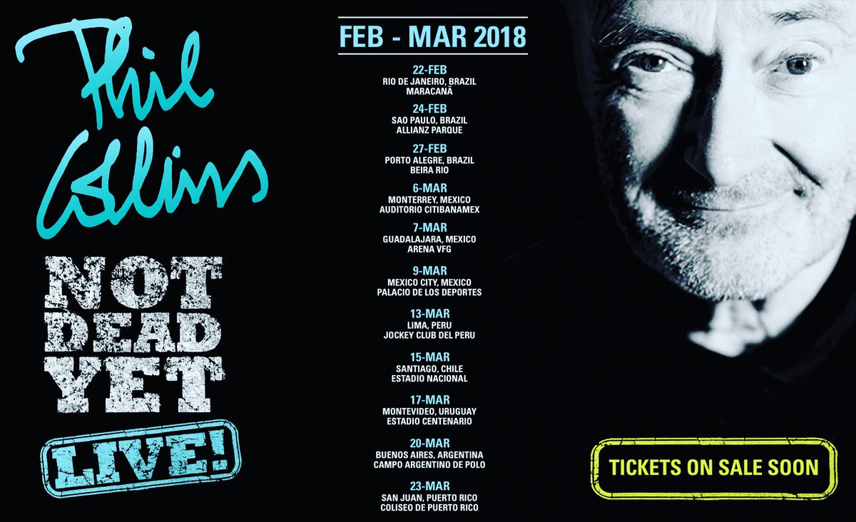 Tickets For All  Dates Will Be Available Soon So Keep Checking Back Here To Get Your Tickets First Notdeadyetlive Philcollinspic Twitter Com
