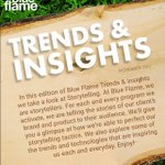 In this edition of Blue Flame Trends & Insights, we take a look at Storytelling. At Blue Flame, we are storytellers. For each and every program we activate, we are telling the stories of our client's brand and product to their audience. Enjoy!  https://t.co/nG3sUv7fHC