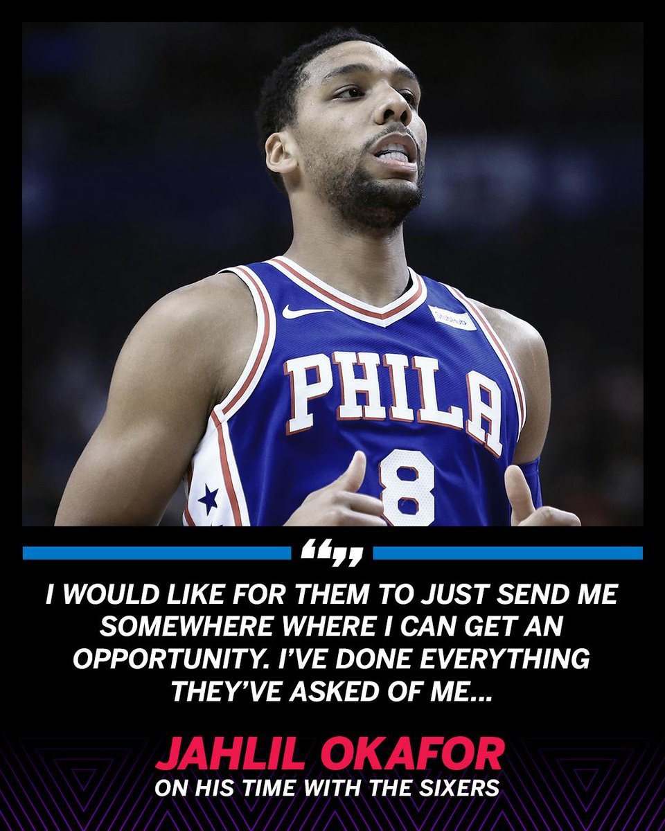Jahlil Okafor just wants to move on from Philly.