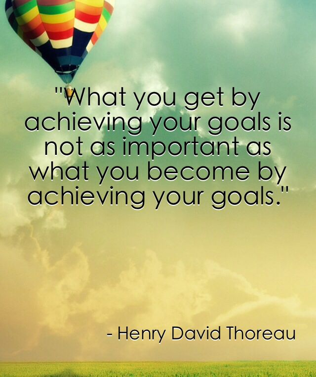 "Achieving Goals Quotes: Mike Ingberg On Twitter: ""What You Get By Achieving Your"