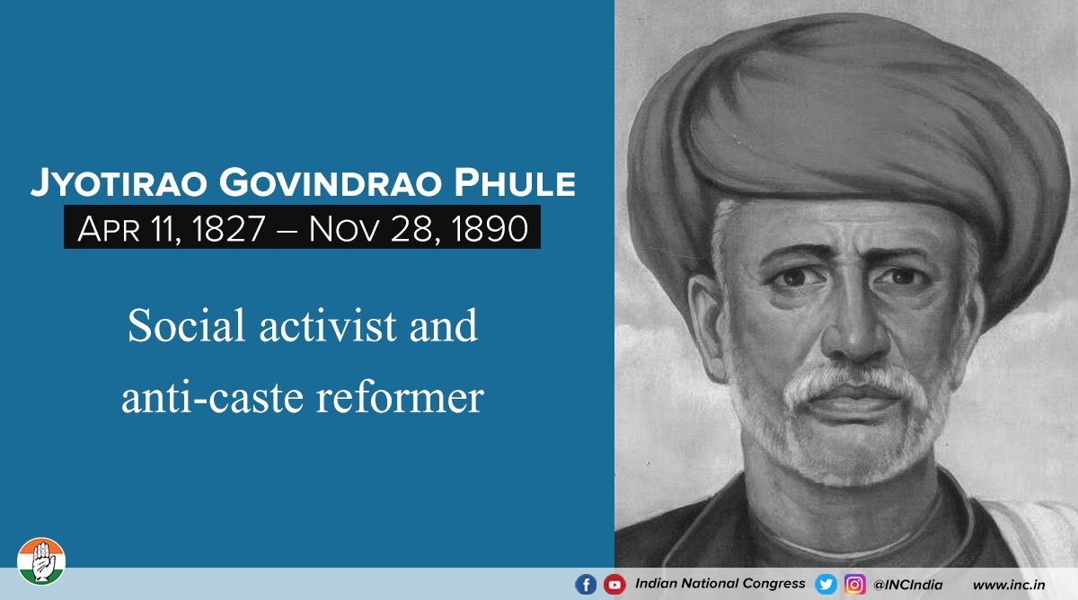 Jyotirao Phule is remembered for his extensive work towards eradication of untouchability & emancipation of women.