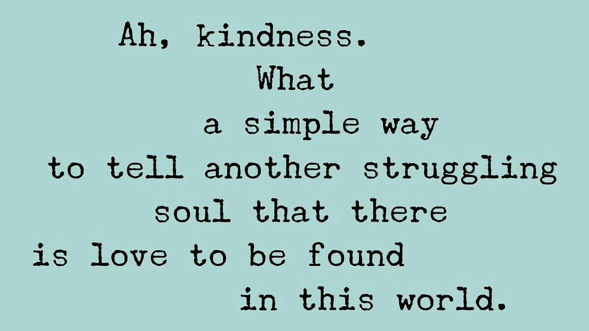 "Good Life Quotes on Twitter: ""Ah, kindness. What a simple way to ..."