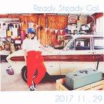 5thシングルReady Steady Go! 本日発売っ!🚥早速感想をくれている皆様ありがとうござ…