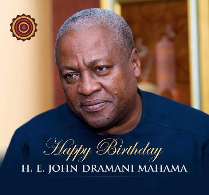 Happy birthday John Dramani Mahama